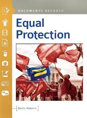 Equal Protection: Documents Decoded - Documents Decoded (Hardback)