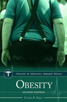 Obesity, 2nd Edition - Health and Medical Issues Today (Hardback)