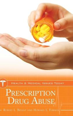 Prescription Drug Abuse - Health and Medical Issues Today (Hardback)