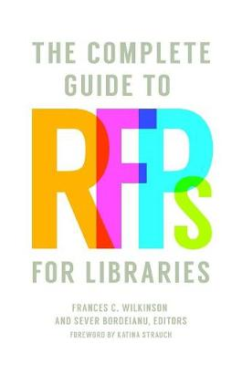 The Complete Guide to RFPs for Libraries (Paperback)