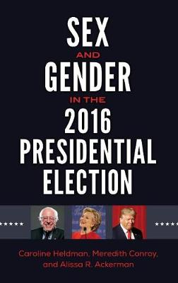 Sex and Gender in the 2016 Presidential Election (Hardback)