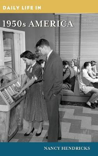Daily Life in 1950s America - Daily Life (Hardback)