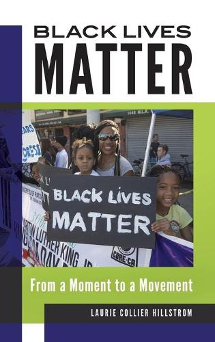 Black Lives Matter: From a Moment to a Movement (Hardback)