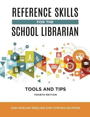 Reference Skills for the School Librarian: Tools and Tips, 4th Edition (Paperback)
