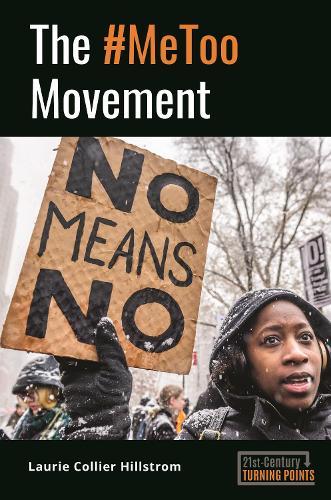 The #MeToo Movement - 21st-Century Turning Points (Hardback)