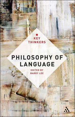 Philosophy of Language: The Key Thinkers - Key Thinkers (Paperback)