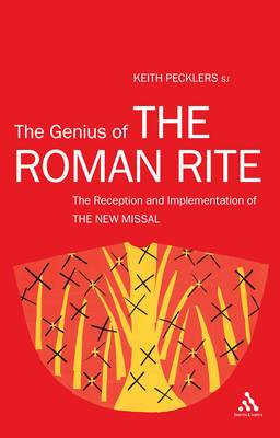 The Genius of the Roman Rite: The Reception and Implementation of the New Missal (Paperback)