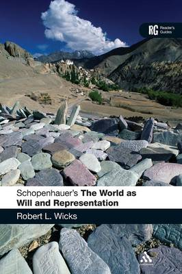 Schopenhauer's The World as Will and Representation': A Reader's Guide - Reader's Guides (Paperback)