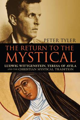 The Return to the Mystical: Mystical Writing from Dionysius to Ludwig Wittgenstein (Paperback)