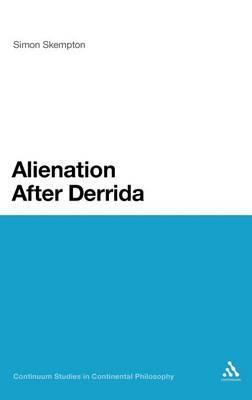 Alienation After Derrida - Continuum Studies in Continental Philosophy (Hardback)