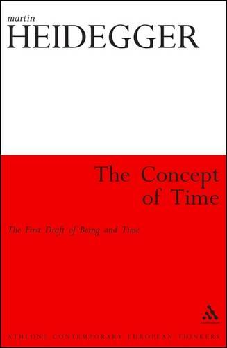 The Concept of Time: The First Draft of Being and Time - Athlone Contemporary European Thinkers S. (Paperback)
