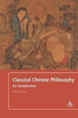 Classical Chinese Philosophy: An Introduction (Paperback)