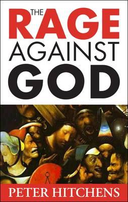 The Rage Against God (Hardback)