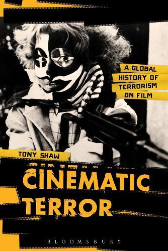 Cinematic Terror: A Global History of Terrorism on Film (Hardback)