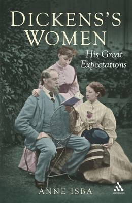 Dickens and Women: 'My Father Did Not Understand Women' Katey Dickens (Hardback)
