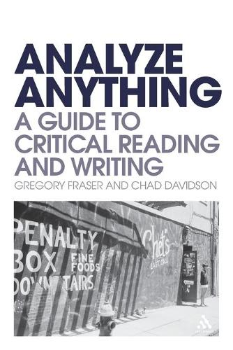 Analyze Anything: A Guide to Critical Reading and Writing (Paperback)