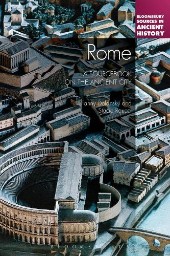 Rome: A Sourcebook on the Ancient City - Bloomsbury Sources in Ancient History (Hardback)