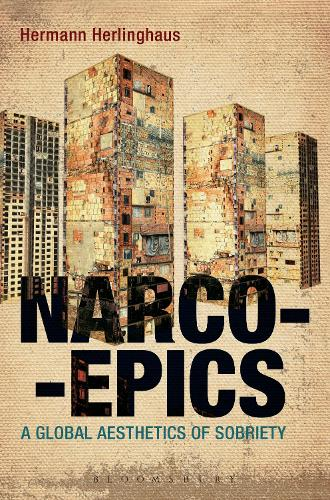 Narcoepics: A Global Aesthetics of Sobriety (Paperback)