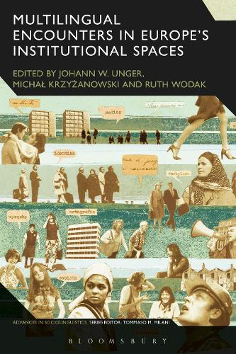 Multilingual Encounters in Europe's Institutional Spaces - Advances in Sociolinguistics (Hardback)