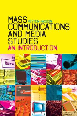 Mass Communications and Media Studies: An Introduction (Paperback)