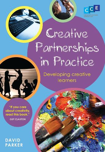 Creative Partnerships in Practice: Developing Creative Learners (Paperback)