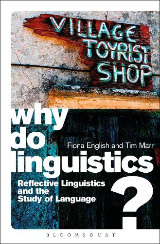 Why Do Linguistics?: Reflective Linguistics and the Study of Language (Hardback)