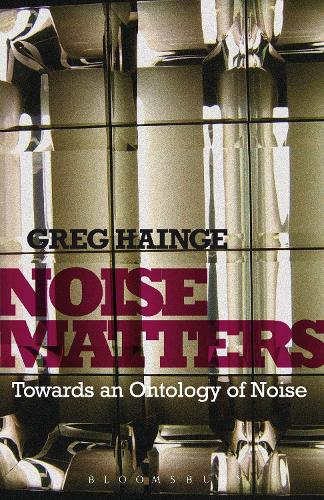 Noise Matters: Towards an Ontology of Noise (Paperback)