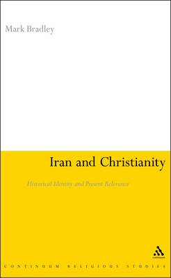 Iran and Christianity: Historical Identity and Present Relevance (Paperback)