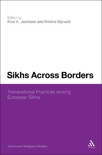 Sikhs Across Borders: Transnational Practices of European Sikhs (Hardback)