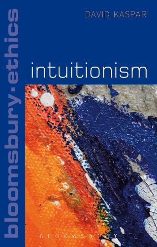 Intuitionism - Bloomsbury Ethics (Hardback)
