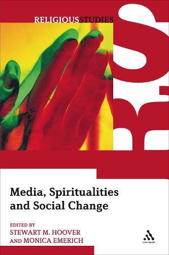 Media, Spiritualities and Social Change (Paperback)
