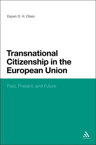 Transnational Citizenship in the European Union: Past, Present, and Future (Hardback)
