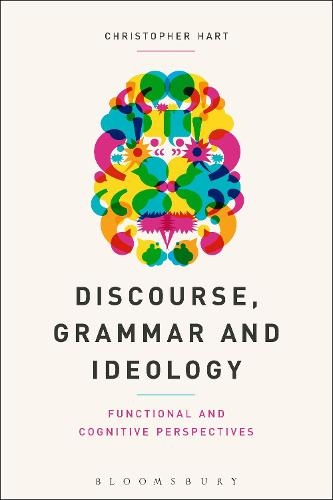 Discourse, Grammar and Ideology: Functional and Cognitive Perspectives (Paperback)