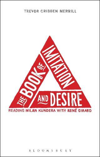 The Book of Imitation and Desire: Reading Milan Kundera with Rene Girard (Hardback)