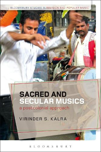 Sacred and Secular Musics: A Postcolonial Approach - Bloomsbury Studies in Religion and Popular Music (Hardback)