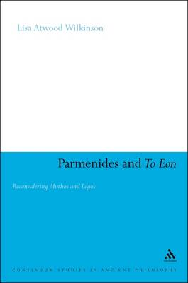 Parmenides and to Eon: Reconsidering Muthos and Logos (Paperback)