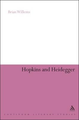 Hopkins and Heidegger - Continuum Literary Studies (Paperback)