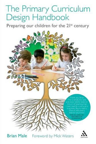 The Primary Curriculum Design Handbook: Preparing Our Children for the 21st Century (Paperback)