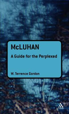 McLuhan: A Guide for the Perplexed (Hardback)