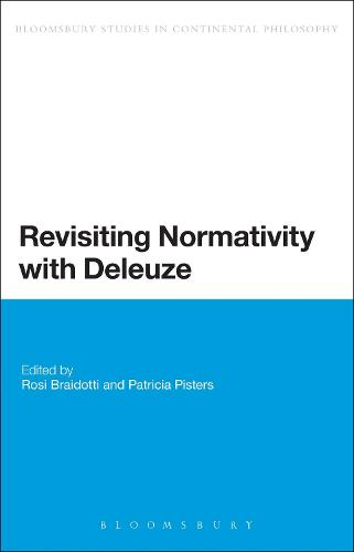 Revisiting Normativity with Deleuze - Bloomsbury Studies in Continental Philosophy (Hardback)