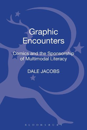 Graphic Encounters: Comics and the Sponsorship of Multimodal Literacy (Hardback)