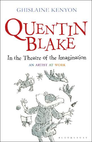 Quentin Blake: In the Theatre of the Imagination: An Artist at Work (Hardback)