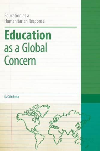 Education as a Global Concern - Education as a Humanitarian Response (Paperback)
