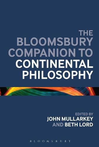 The Bloomsbury Companion to Continental Philosophy - Bloomsbury Companions (Paperback)