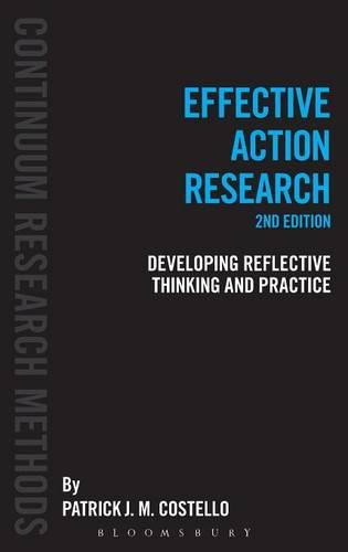 Effective Action Research: Developing Reflective Thinking and Practice (Hardback)