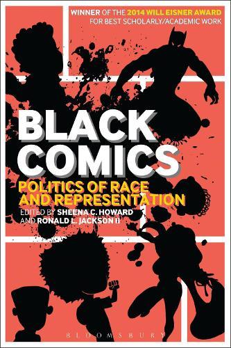 Black Comics: Politics of Race and Representation (Paperback)