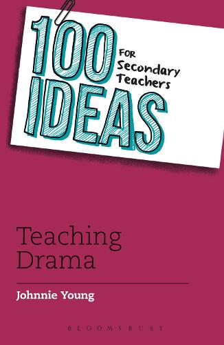 100 Ideas for Secondary Teachers: Teaching Drama - 100 Ideas for Teachers (Paperback)