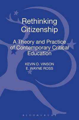 Rethinking Citizenship: A Theory and Practice of Contemporary Critical Education - Critical Pedagogy Today (Hardback)