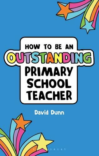 How to be an Outstanding Primary School Teacher - Outstanding Teaching (Paperback)