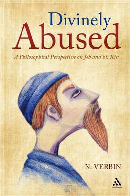 Divinely Abused: A Philosophical Perspective on Job and His Kin (Paperback)